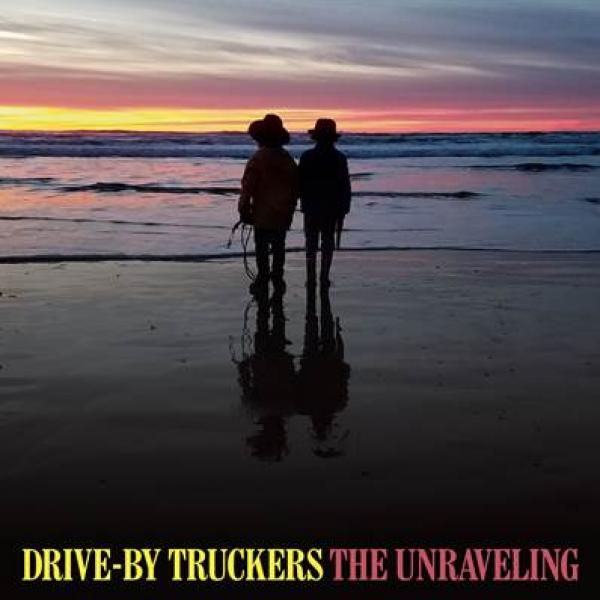 Drive-By Truckers The Unraveling Punk Rock Theory