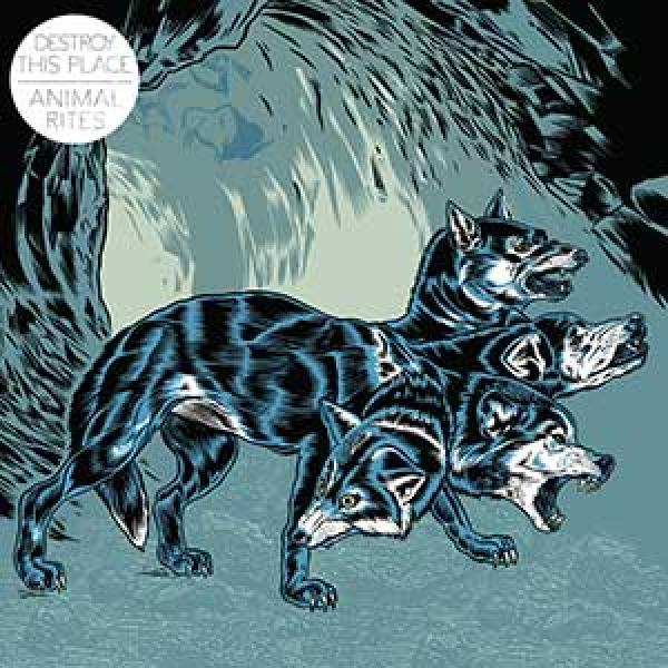 Destroy This Place – Animal Rites