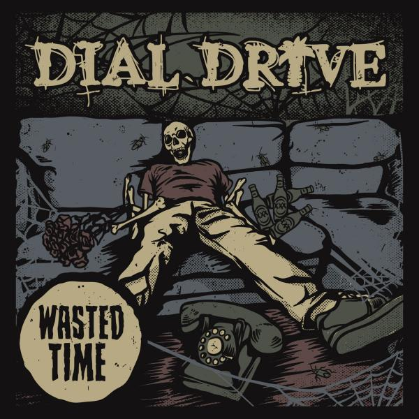 Dial Drive Wasted TIme Punk Rock Theory