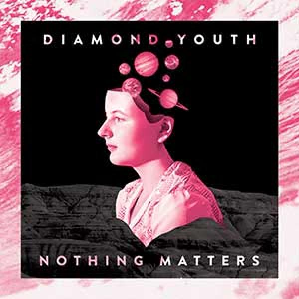 Diamond Youth – Nothing Matters