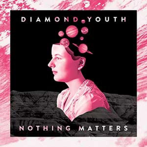 Diamond Youth – Nothing Matters