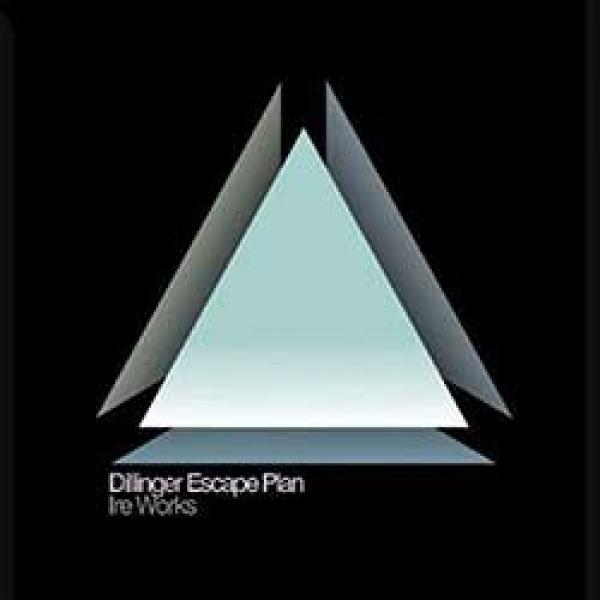 The Dillinger Escape Plan – Ire Works
