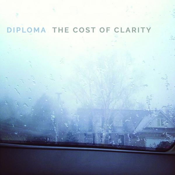 Diploma - The Cost Of Clarity