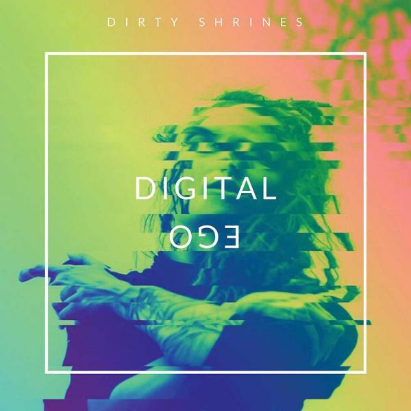 Dirty Shrines Digital Ego Punk Rock Theory