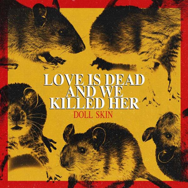 Doll Skin Love Is Dead And We Killed Her Punk Rock Theory