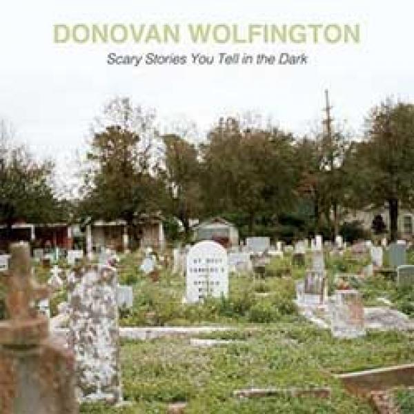 Donovan Wolfington – Scary Stories You Tell In The Dark