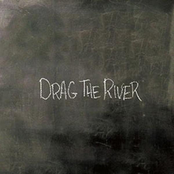 Drag The River – Drag The River