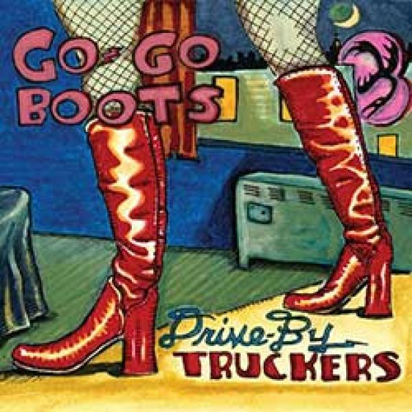 Drive-By Truckers – Go-Go Boots