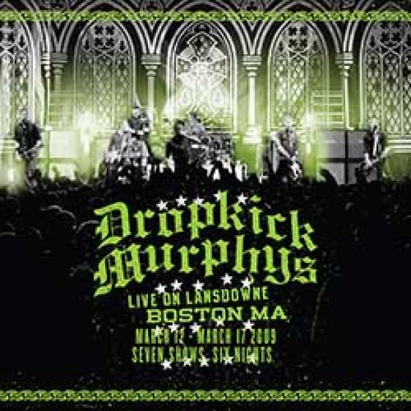Dropkick Murphys – Live On Lansdowne