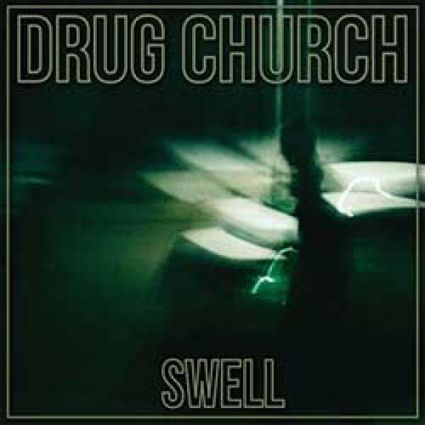 Drug Church – Swell