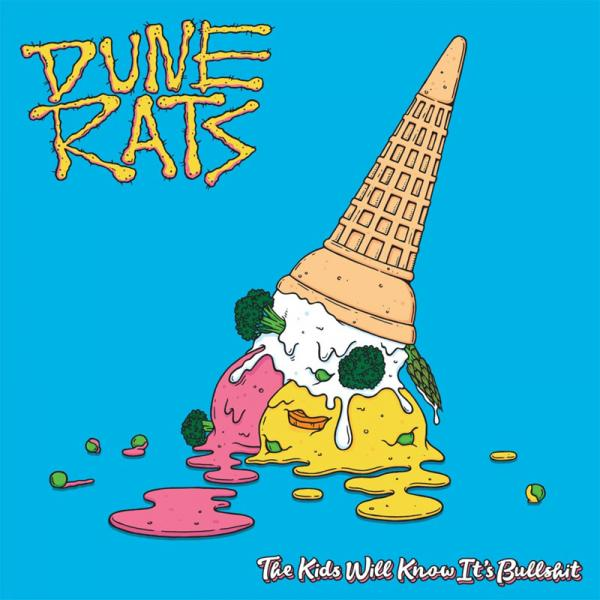 Dune Rats – The Kids Will Know It's Bullshit