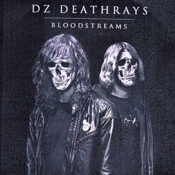 DZ Deathrays - Bloodstreams