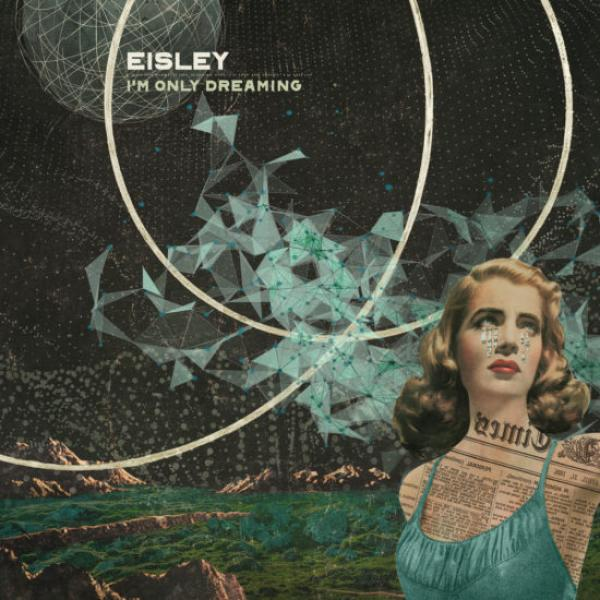 Eisley – I'm Only Dreaming