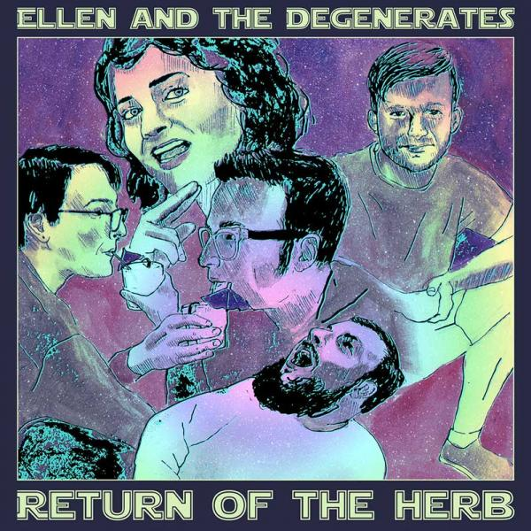Ellen and the Degenerates Return Of The Herb Punk Rock Theory