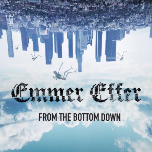 Emmer Effer From The Bottom Down