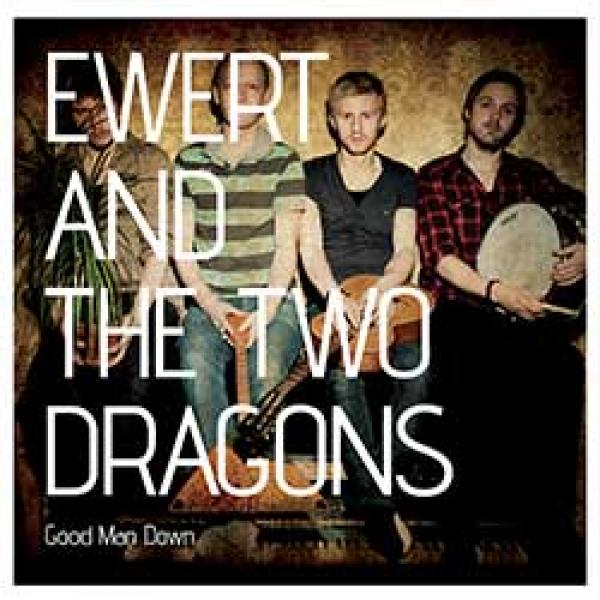 Ewert And The Two Dragons Good Man Down