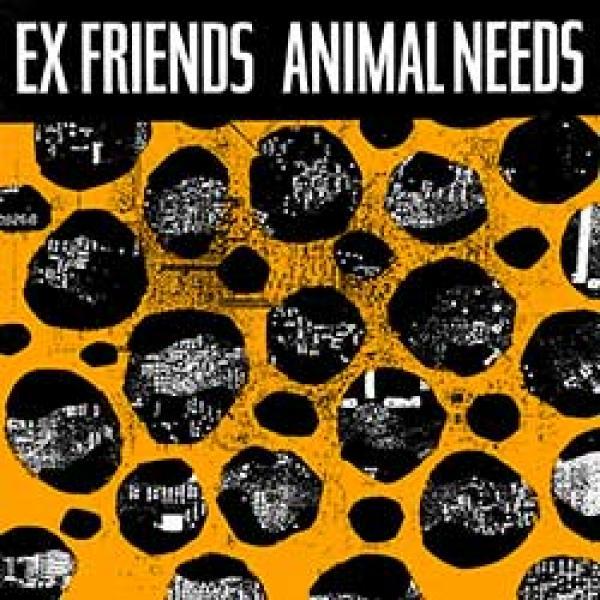Ex Friends – Animal Needs