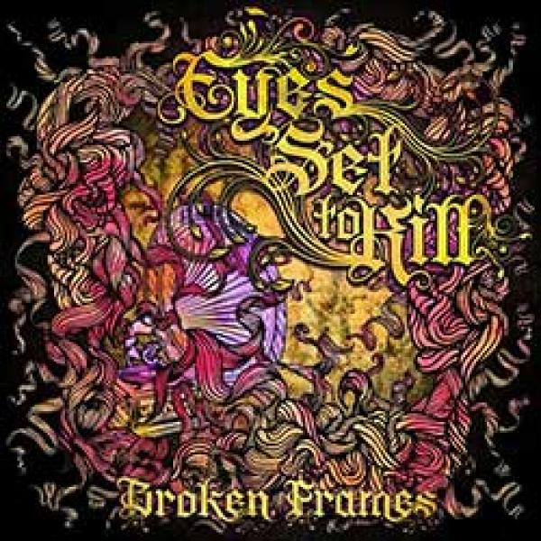 Eyes Set To Kill – Broken Frames