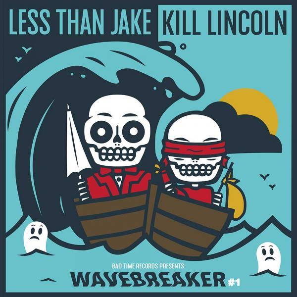 Less Than Jake / Kill Lincoln Wavebreaker Punk Rock Theory