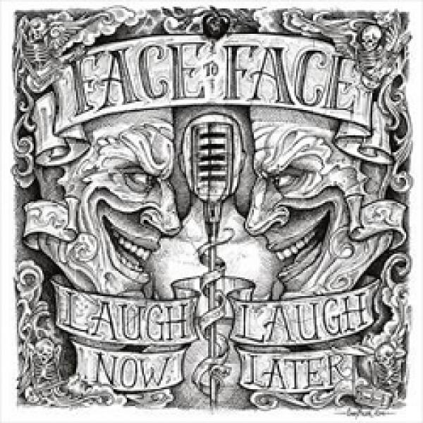 Face To Face – Laugh Now, Laugh Later