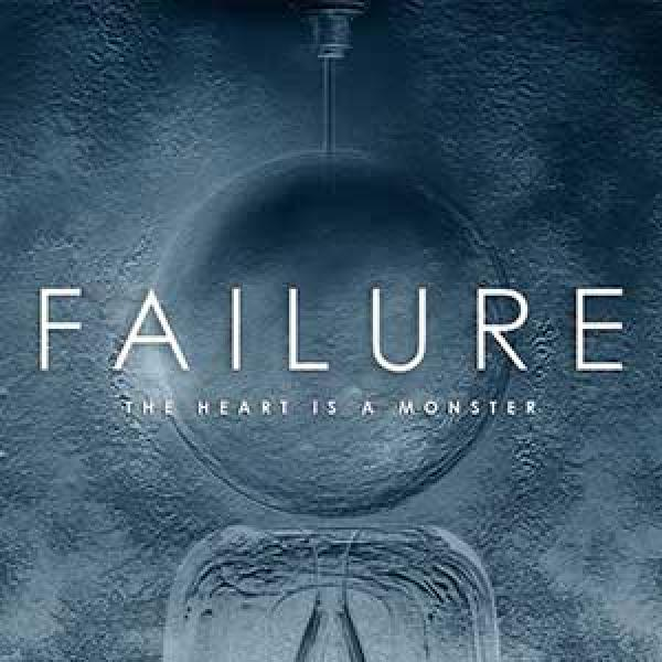 Failure – The Heart Is A Monster