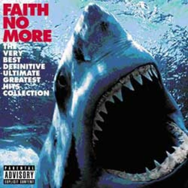 Faith No More – The Very Best Definitive Ultimate Greatest Hits Collection