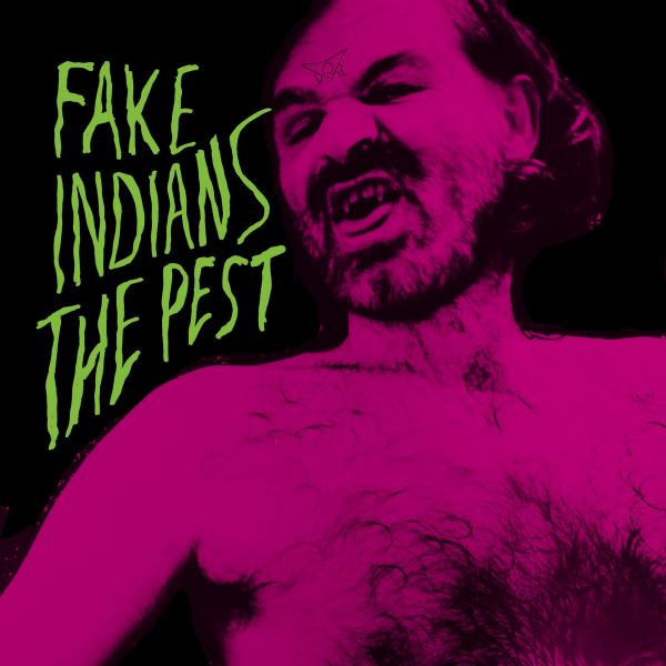 Fake Indians The Pest Punk Rock Theory