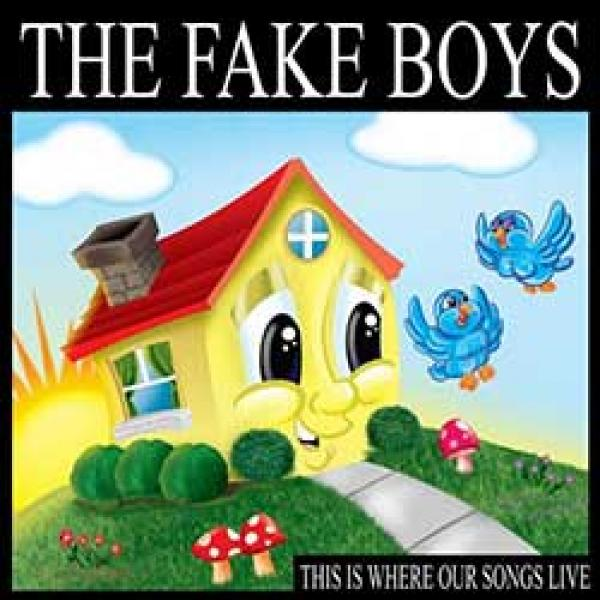 The Fake Boys – This Is Where Our Songs Live