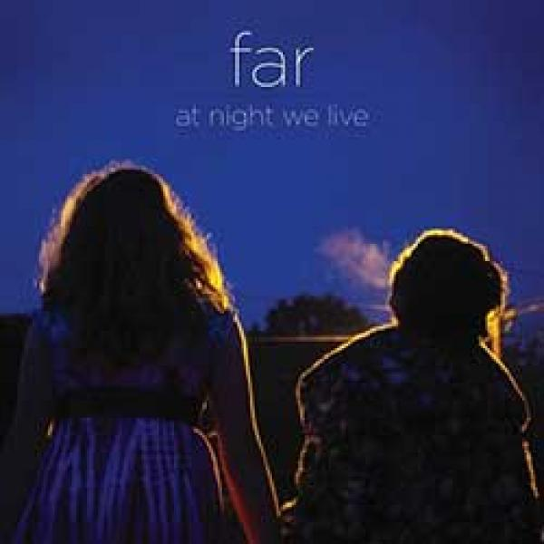 Far – At Night We Live