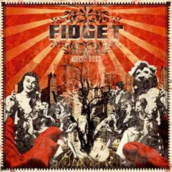 Fidget – Ashes & Dust