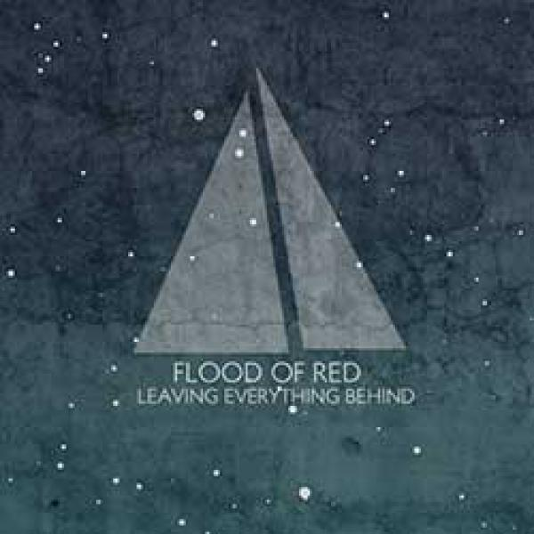 Flood Of Red – Leaving Everything Behind