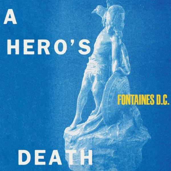 Fontaines D.C. A Hero's Death Punk Rock Theory