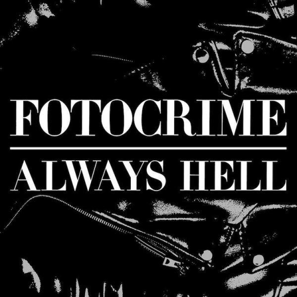 Fotocrime - Always Hell