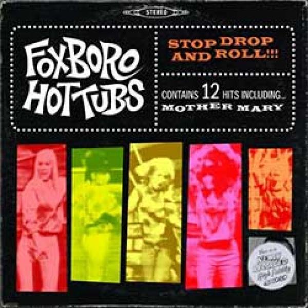 Foxboro Hot Tubs – Stop Drop And Roll!!!