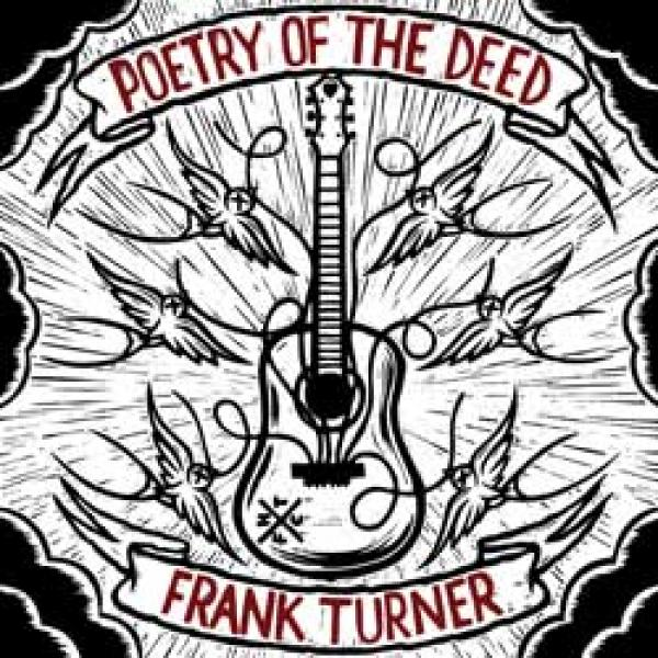 Frank Turner – Poetry Of The Deed