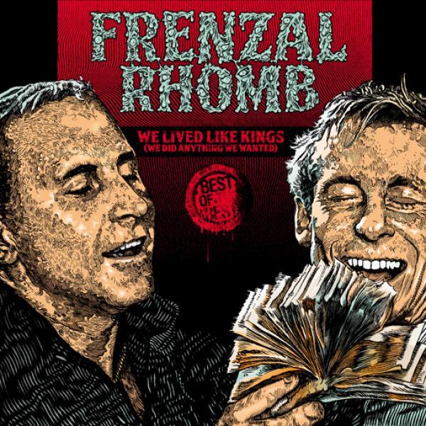 Frenzal Rhomb - We Lived Like Kings