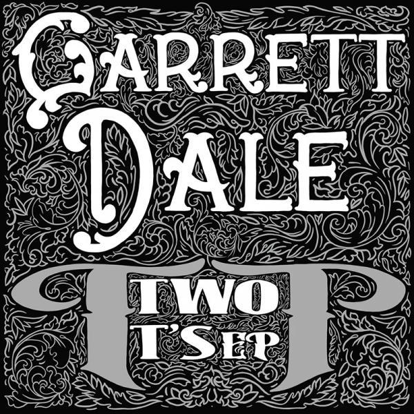 Garrett Dale - Two T's EP