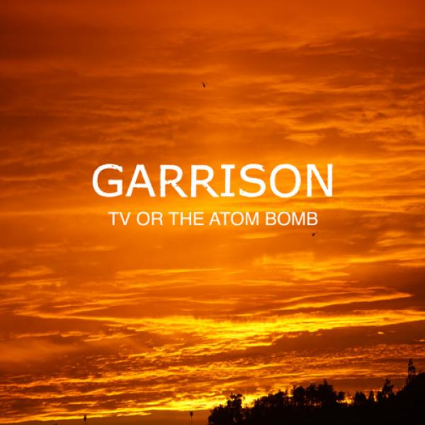 Garrison TV Or The Atom Bomb Punk Rock Theory