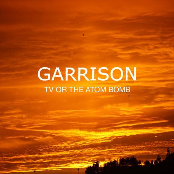 Garrison TV Or The Atom Bomb Punk Rock Theory