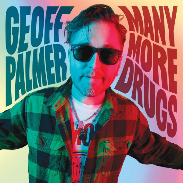Geoff Palmer Many More Drugs Punk Rock Theory