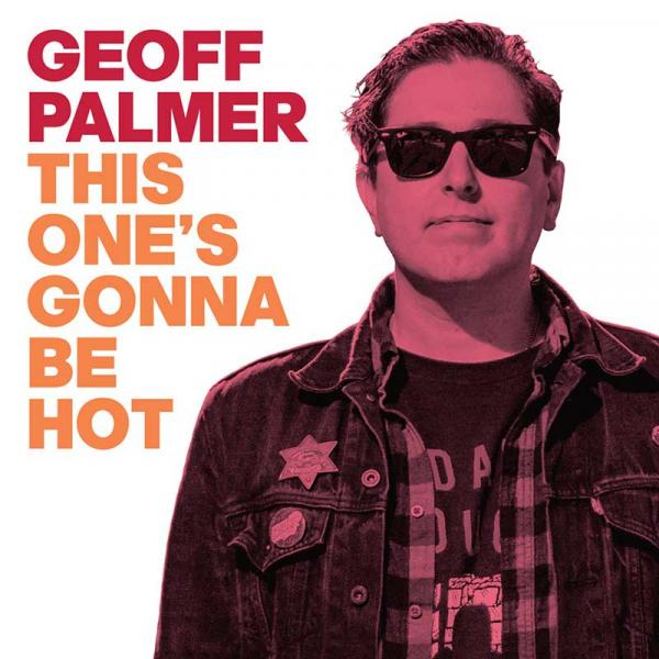 Geoff Palmer This One's Gonna Be Hot Punk Rock Theory