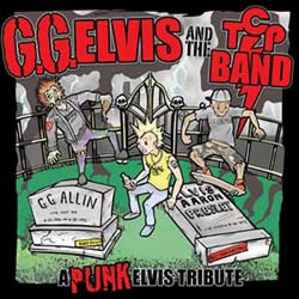 G.G. Elvis and the T.C.P. Band – Back From The Dead