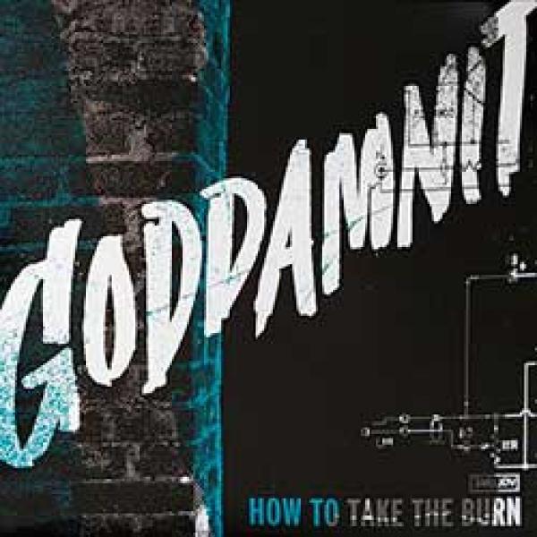 Goddamnit – How To Take The Burn