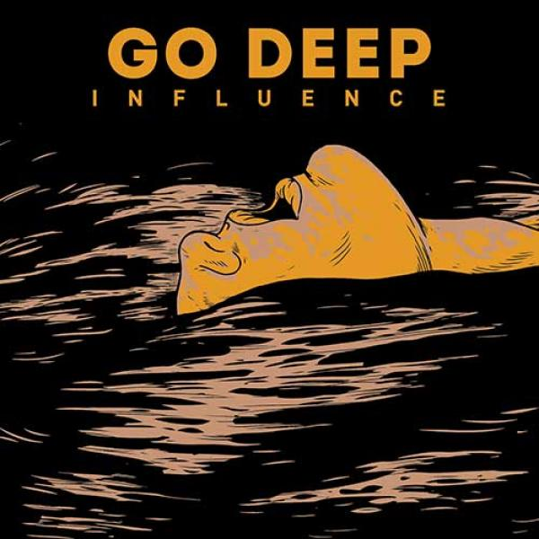 Go Deep – Influence