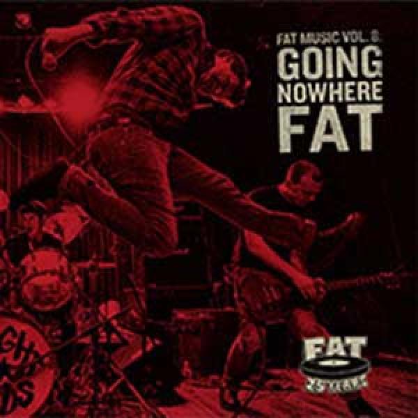 V/A –Fat Music vol. 8 : Going Nowhere Fat