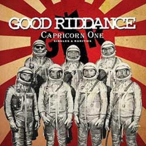 Good Riddance – Capricorn One : Singles & Rarities