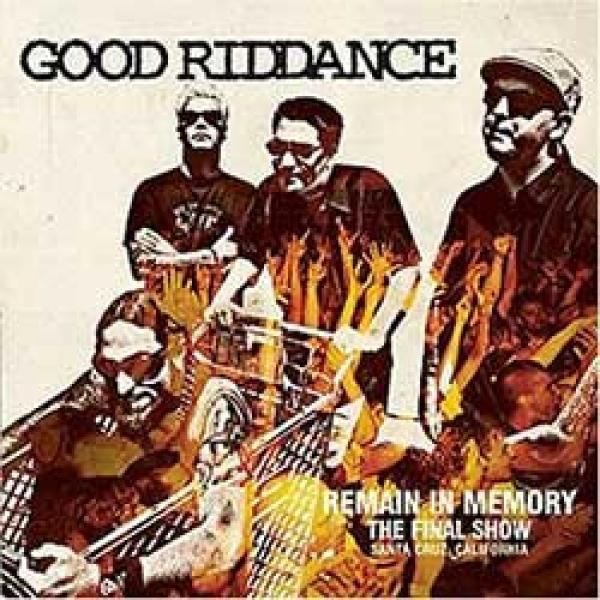 Good Riddance – Remain In Memory : The Final Show