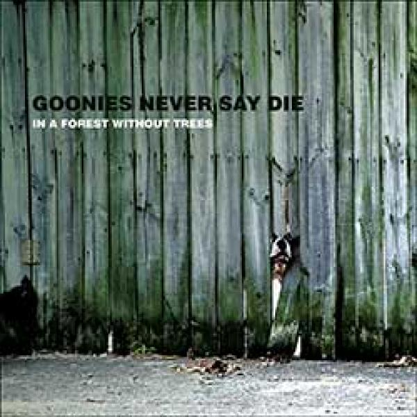Goonies Never Say Die – In A Forest Without Trees