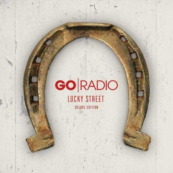 Go Radio - Lucky Street (Deluxe Edition)