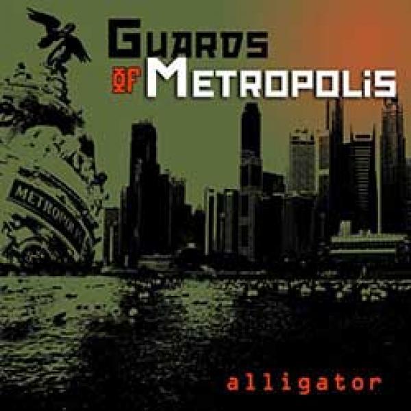 Guards Of Metropolis - Alligator